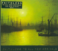To All New Arrivals, Faithless