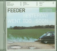 Yesterday Went too Soon, Feeder £5.00
