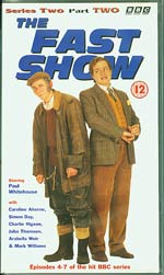 The Fast Show Series 2 Part 2, Paul Whitehouse and Charlie Higson £4