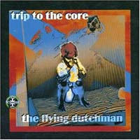 Flying dutchman, the Trip to the core CD