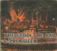 Good Bad Queen, Good, The Bad and The Queen £5.00