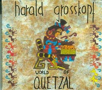 World of Quetzal, Harold Grosskopf