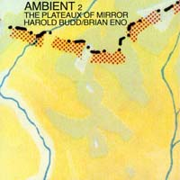 Harold Budd  Ambient 2 Plateaux of Mirror  CD