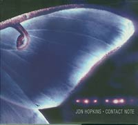 Contact Note, Jon Hopkins