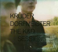 The K&D sessions , Kruder & Dorfmeister  £9.00