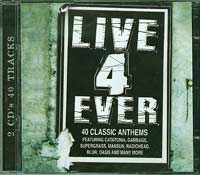 Live 4 Ever - 40 Classic Anthems, Various