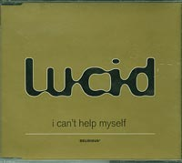 Lucid Cant Help myself ffrr Judge Jules CDs