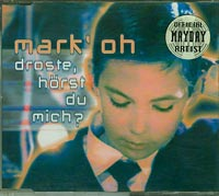 Droste horts du mich: , Mark Oh  £1.50