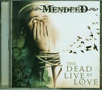 Mendeed The Dead Live By Love CD