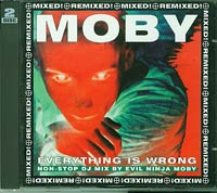 Everything is wrong (remixed) , Moby £7.00