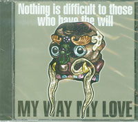 Nothing Is Difficult To Those Who Have The Will, My Way My Love  £5.00