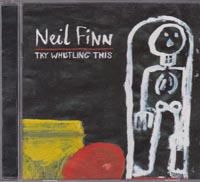Try Whistling This, Neil Finn £1.00