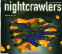 Surrender Your Love, Nightcrawlers    £3.00