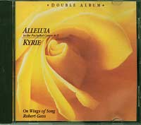 On Wings of Song & Robert Gass Alleluia / Kyrie CD