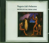 Broadcasting from Home , Penguin Cafe Orchestra
