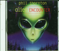 Phil Thornton Alien Encounter CD