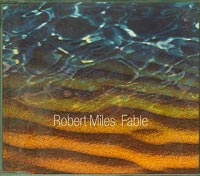 Robert Miles Fable CDs