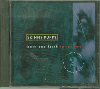 Back And Forth Series 2, Skinny Puppy £7.00