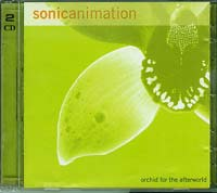 Sonicanimation Orchid for the afterworld  CD