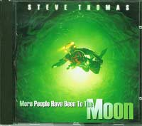 Steve Thomas More people have been to moon CD