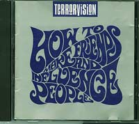 How to make friends and influence people, Terrorvision £5.00