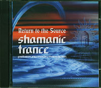Shamanic Trance Return to Source , Various £7.00